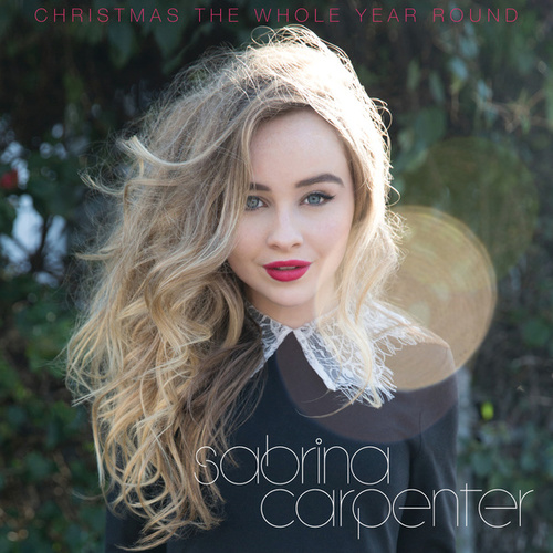 Play & Download Christmas the Whole Year Round by Sabrina Carpenter | Napster