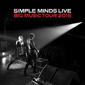 Play & Download Live: Big Music Tour 2015 by Simple Minds | Napster