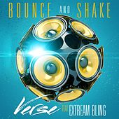 Play & Download Bounce and Shake (feat. Extream Bling) by Verse | Napster