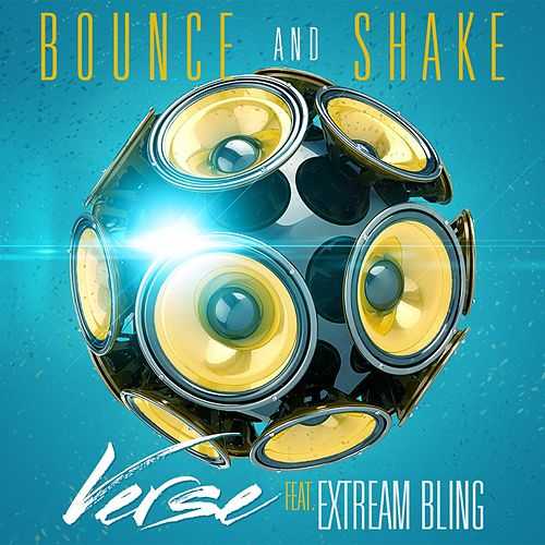 Play & Download Bounce and Shake (feat. Extream Bling) by Verse   Napster