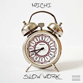 Slow Work - Single by Michi