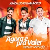 Agora É pra Valer (Ao Vivo) de João Lucas & Marcelo