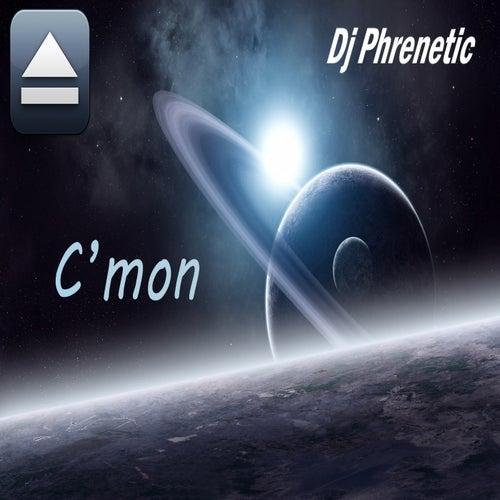 C'mon by DJ Phrenetic