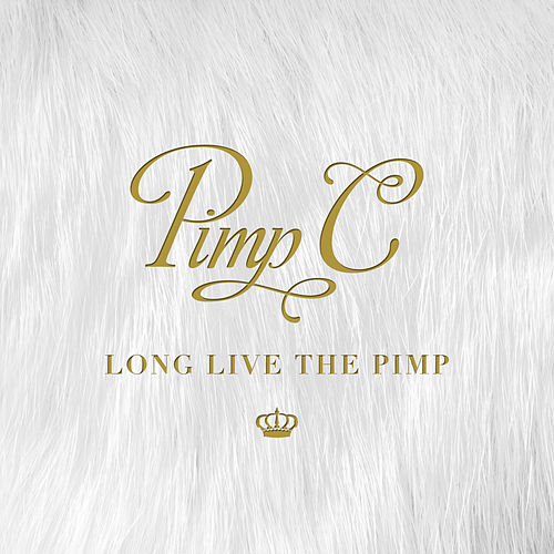 Long Live the Pimp by Pimp C
