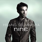 Play & Download Hilang Selamanya by Nine | Napster