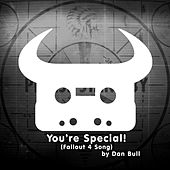 Play & Download You're Special! (Fallout 4 Song) by Dan Bull | Napster