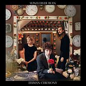 Play & Download Human Ceremony by Sunflower Bean | Napster