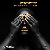 Play & Download Delicious Gold, Vol. 8 by Various Artists | Napster
