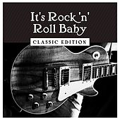 It's Rock 'n' Roll Baby: Classic Edition by Various Artists