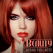 Play & Download Beauty Behind Chillness by Various Artists | Napster