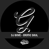 Play & Download Erotic Soul by DJ Dove | Napster
