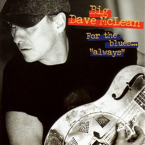 Play & Download For The Blues...Always by Big Dave McLean | Napster