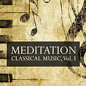 Play & Download Meditation Classical Music, Vol. I by Various Artists | Napster