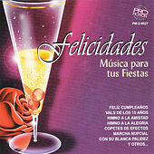 Play & Download Felicidades, Música para Tus Fiestas by Various Artists | Napster