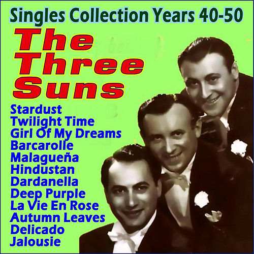 Singles Collection Years 40-50 by The Three Suns