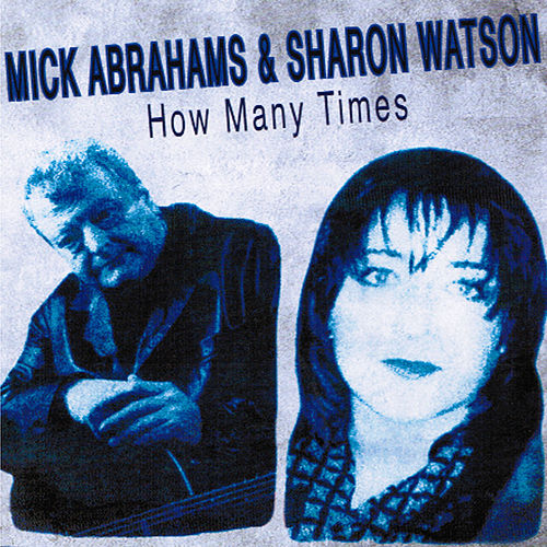 Play & Download How Many Times by Mick Abrahams | Napster