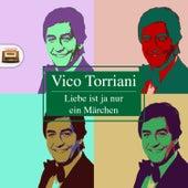 Liebe ist ja nur ein Märchen by Vico Torriani