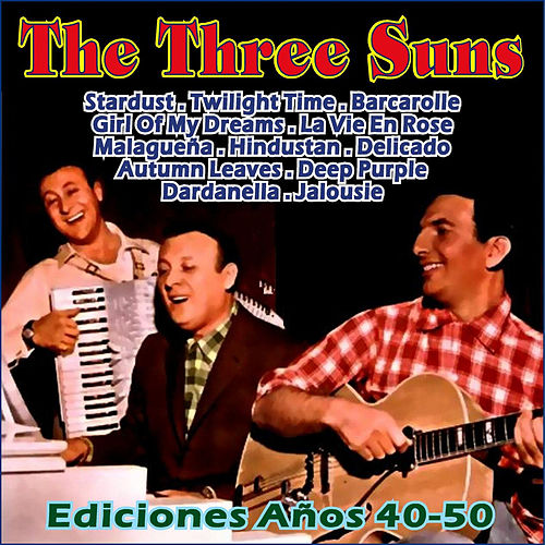 Play & Download Ediciones Años 40-50 by The Three Suns | Napster