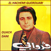 Play & Download Ouach Dani by Hachemi Guerouabi | Napster