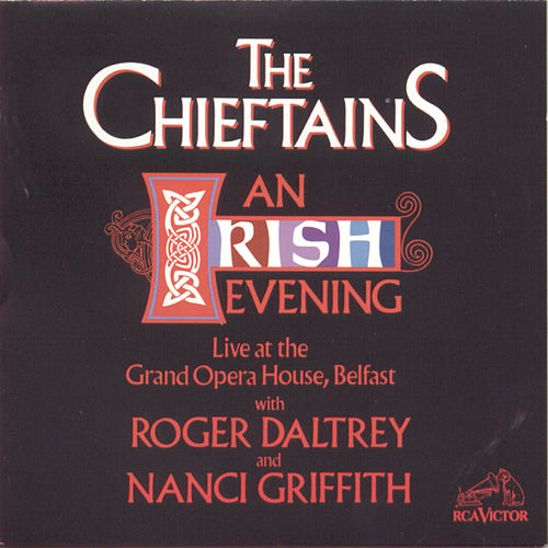 Play & Download An Irish Evening: Live At The Grand Opera House, Belfast by The Chieftains | Napster