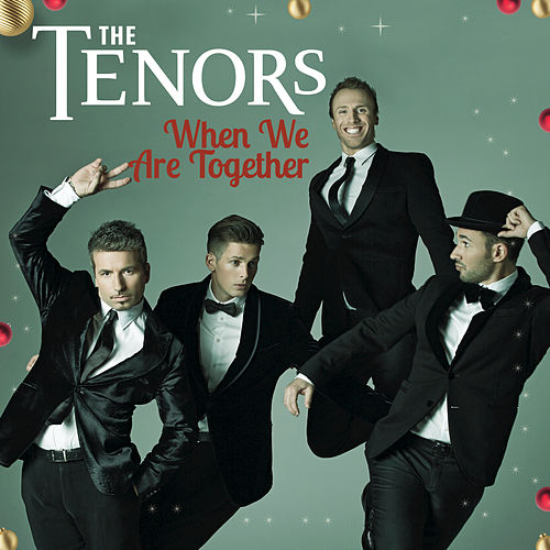 Play & Download When We Are Together by The Tenors | Napster