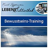 Play & Download Lebens Bibliothek - Bewusstseins-Training by Kurt Tepperwein | Napster