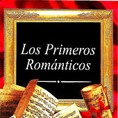 Los Primeros Románticos by Various Artists
