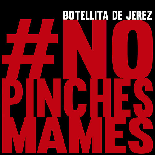 Play & Download #Nopinchesmames by Botellita De Jerez | Napster