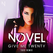 Play & Download Give Me Twenty - Tavo Remix by Novel | Napster