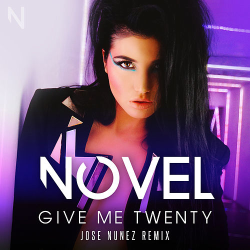 Play & Download Give Me Twenty - Jose Nunez Remix by Novel | Napster