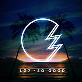 So Good by Lz7