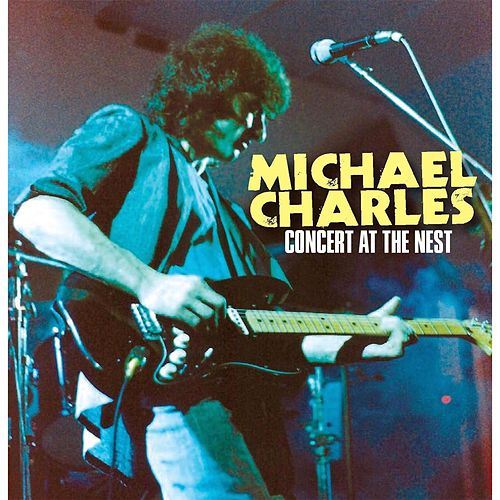 Play & Download Concert At the Nest by Michael Charles | Napster