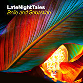 Late Night Tales: Belle & Sebastian, Vol. II (Sampler) by Various Artists