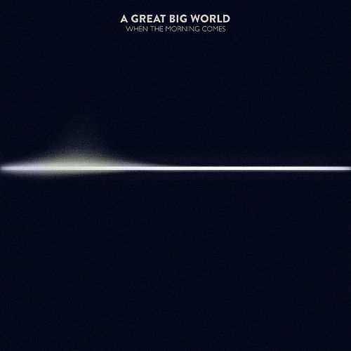 Play & Download When the Morning Comes by A Great Big World | Napster