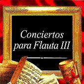 Play & Download Concierto para Flauta III by Various Artists | Napster