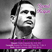 The Art Of Leonid Kogan: Mozart: Violin Concerto No. 3, K. 216 - Locatelli: Sonata For Violin And Piano No. 7, Op. 6 - Bach: Violin Concerto, BWV 1041 (Live) by Various Artists