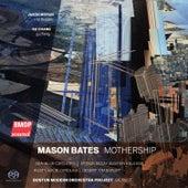 Play & Download Mason Bates: Mothership by Mason Bates | Napster