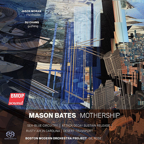 Mason Bates: Mothership by Mason Bates