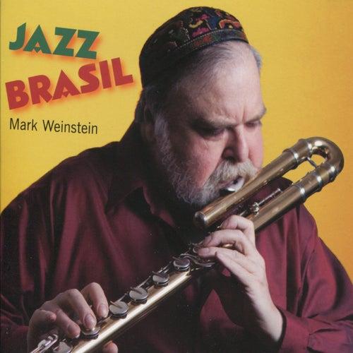 Play & Download Jazz Brasil by Mark Weinstein | Napster