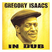 Play & Download Gregory Isaacs in Dub by Gregory Isaacs | Napster