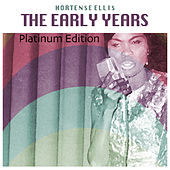 Play & Download The Early Years (Platinum Edition) by Hortense Ellis | Napster