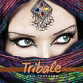 Play & Download Tribale by Phil Thornton | Napster