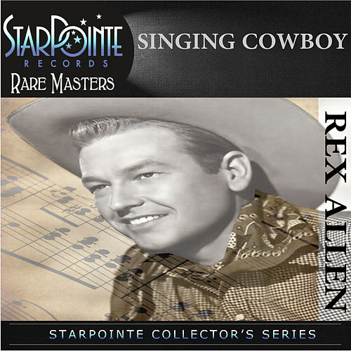Singing Cowboy by Rex Allen