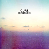 Heartache by The Curs