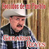 Play & Download Corridos de Mi Pueblo by Gerardo Reyes | Napster