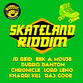 Play & Download Skateland Riddim by Various Artists | Napster