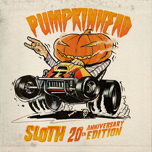 Play & Download Sloth (20th Anniversary Edition) by Pumpkinhead | Napster