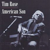 Play & Download American Son by Tim Rose | Napster