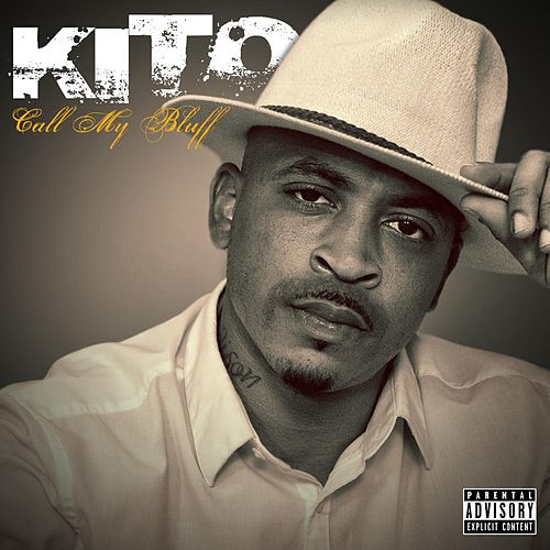 Play & Download Call My Bluff by Kito | Napster