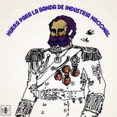 Play & Download Hurra para la Banda de Industria Nacional by Industria Nacional | Napster